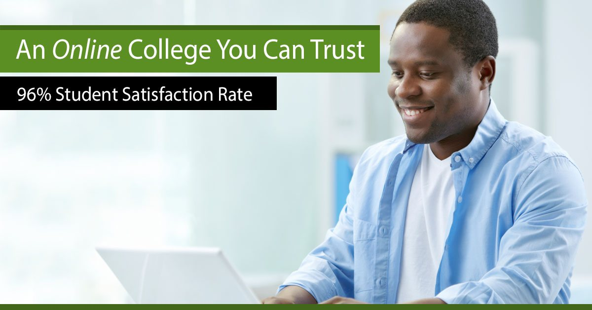 Smiling man with laptop. Caption reads: An Online College You Can Trust. 96% Student Satisfaction Rate.